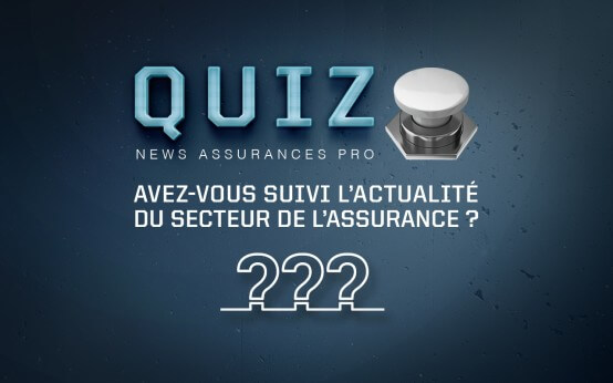 Quiz #164 : Avez-vous suivi l'actualité de l'assurance ?