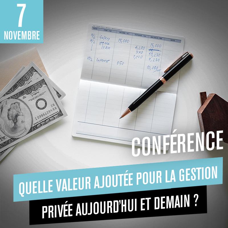 Conférence - Quelle valeur ajoutée pour la gestion privée aujourd'hui et demain?