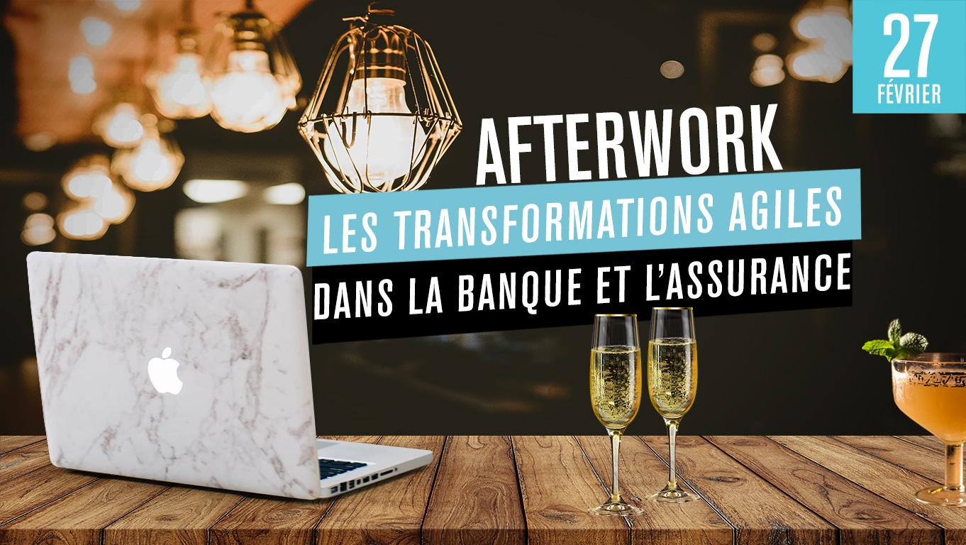 Afterwork : les transformations agiles dans la banque et l'assurance