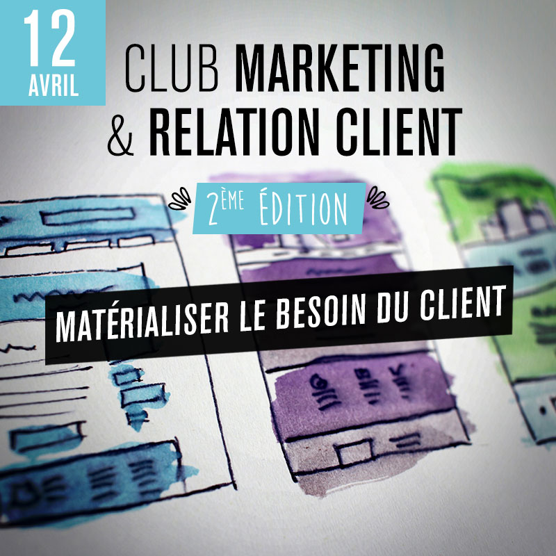 Club Marketing & Relation Client - 2ème édition