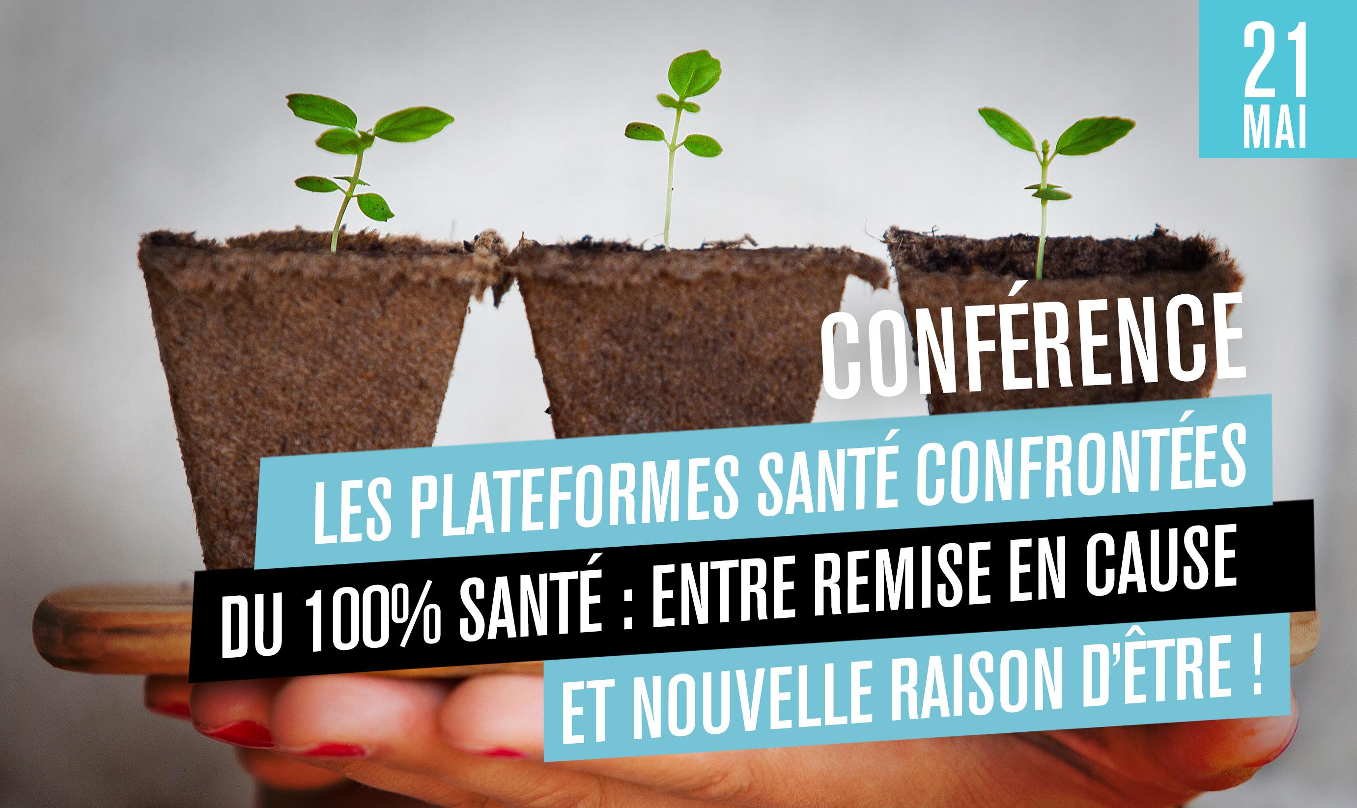 Conférence Santé : Les plateformes santé confrontées au casse-tête du 100% santé : Entre remise en cause et Nouvelle raison d'être !