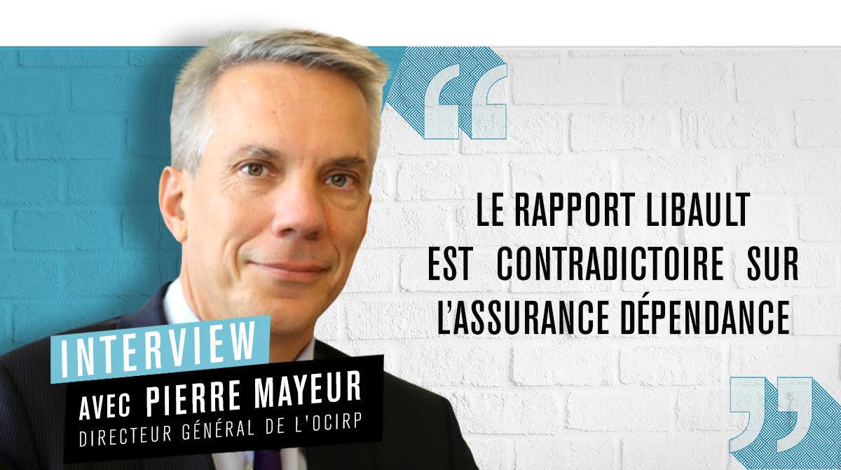 Pierre Mayeur : « Le rapport Libault est contradictoire sur l'assurance dépendance »