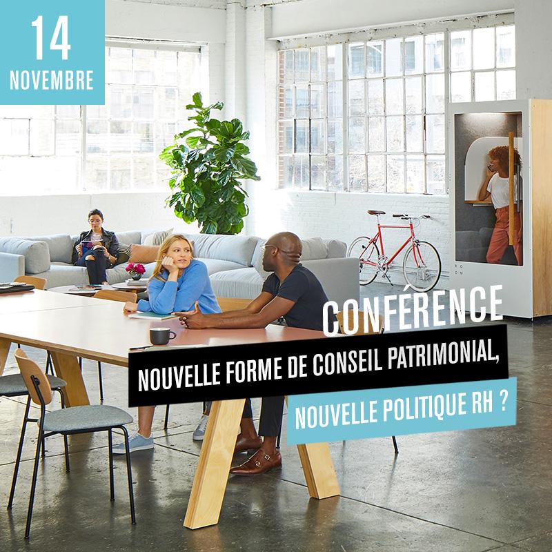 Conférence gestion de patrimoine : nouvelle forme de conseil patrimonial, nouvelle politique RH ?