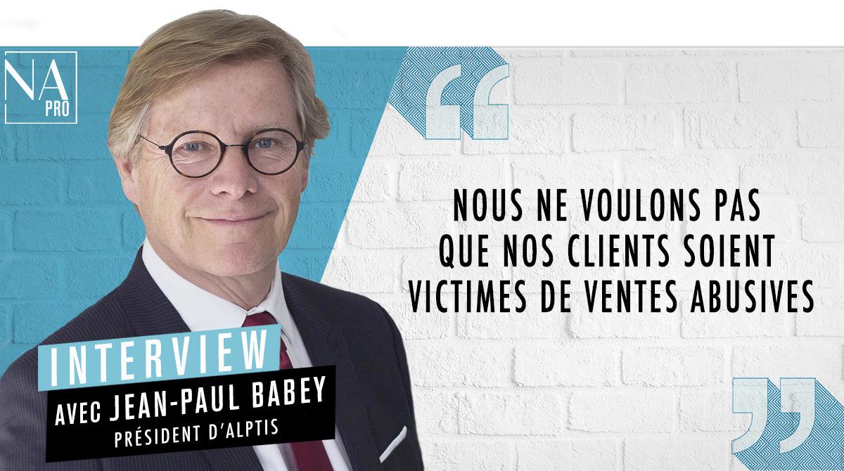 """Jean-Paul Babey : """"Nous ne voulons pas que nos clients soient victimes de ventes abusives"""""""