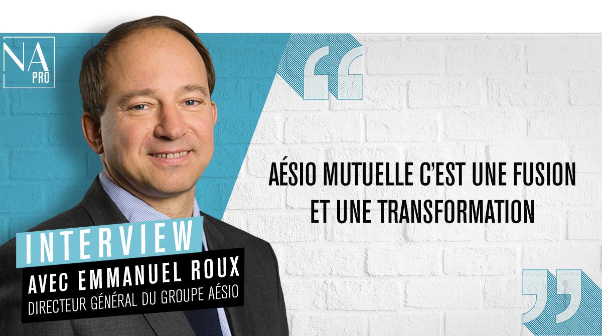 Emmanuel Roux : « Aésio Mutuelle, c