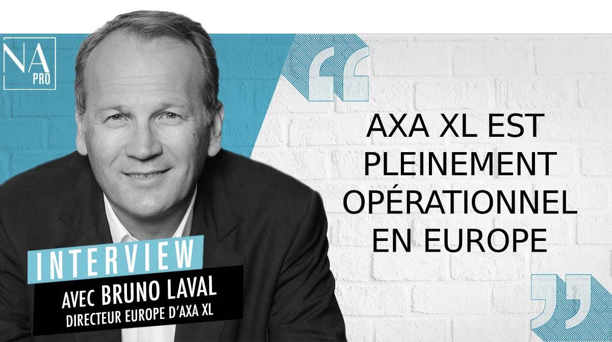 """Bruno Laval : """"Axa XL est pleinement en ordre de marche en Europe"""""""