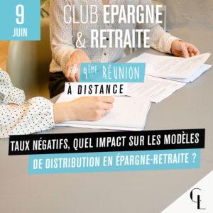 Quatrième réunion du Club Epargne du Cercle Lab : Taux négatifs, quel impact sur les modèles de distribution en épargne-retraite ?