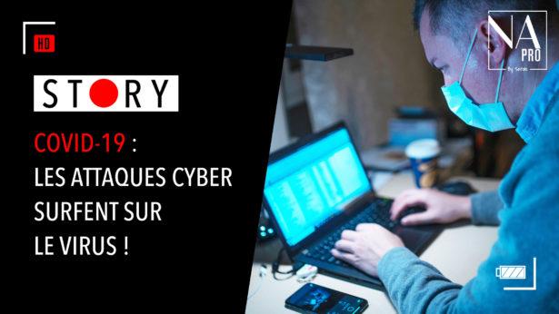 Story : Covid-19, les attaques cyber surfent sur le virus !