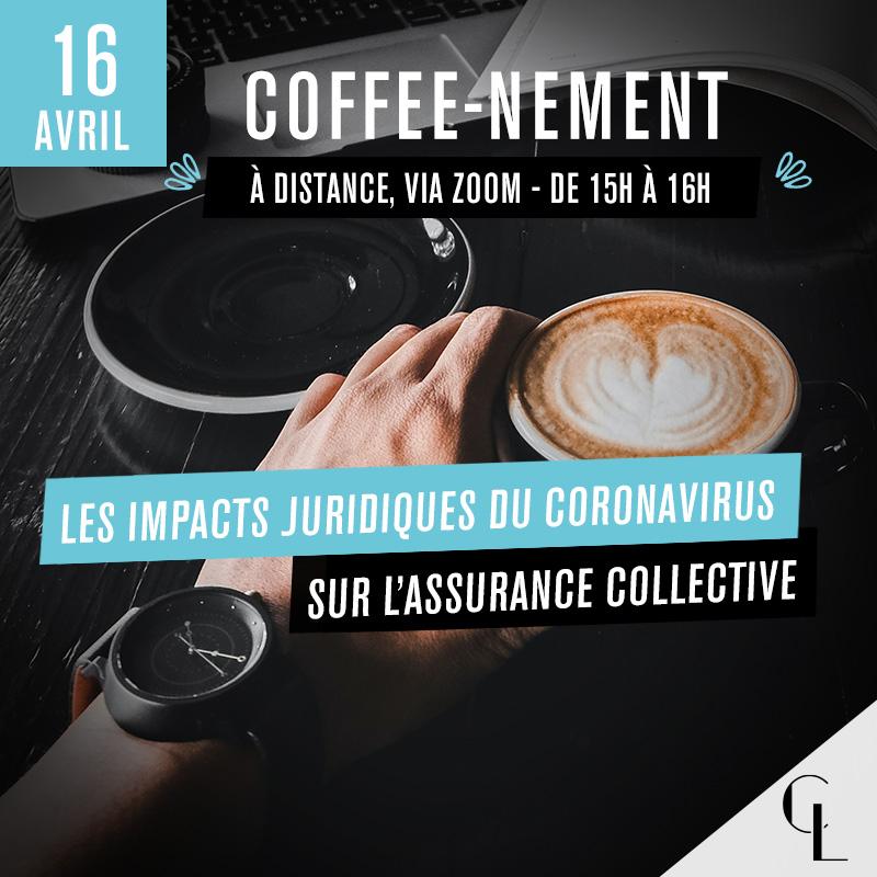 Coffee-nement : Les impacts juridiques du coronavirus sur l'assurance collective