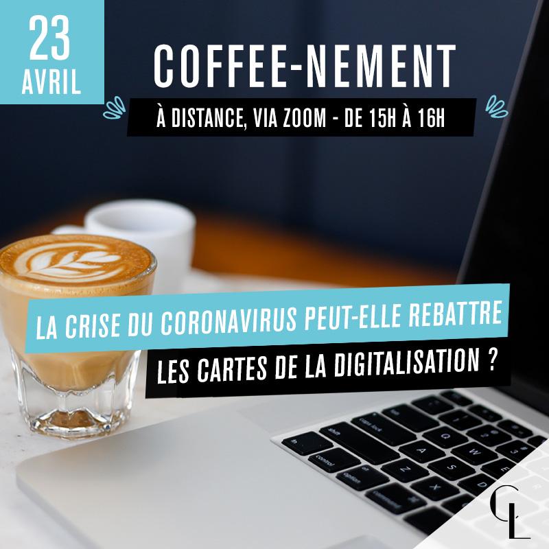 Coffee-nement : La crise du coronavirus peut-elle rebattre les cartes de la digitalisation ?