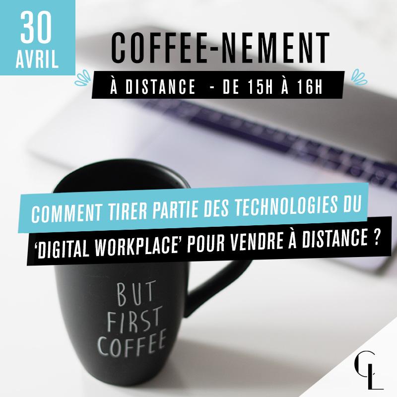 Coffee-nement : Comment tirer parti des technologies du 'digital Workplace' pour vendre à distance ?