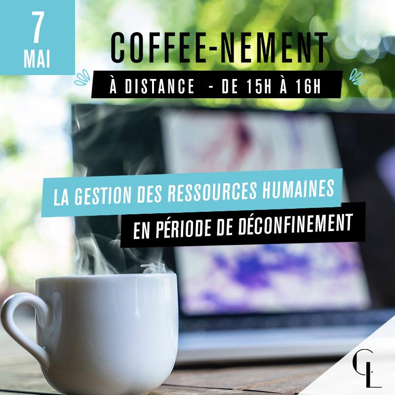 Coffee-nement : La gestion des ressources humaines en période de déconfinement