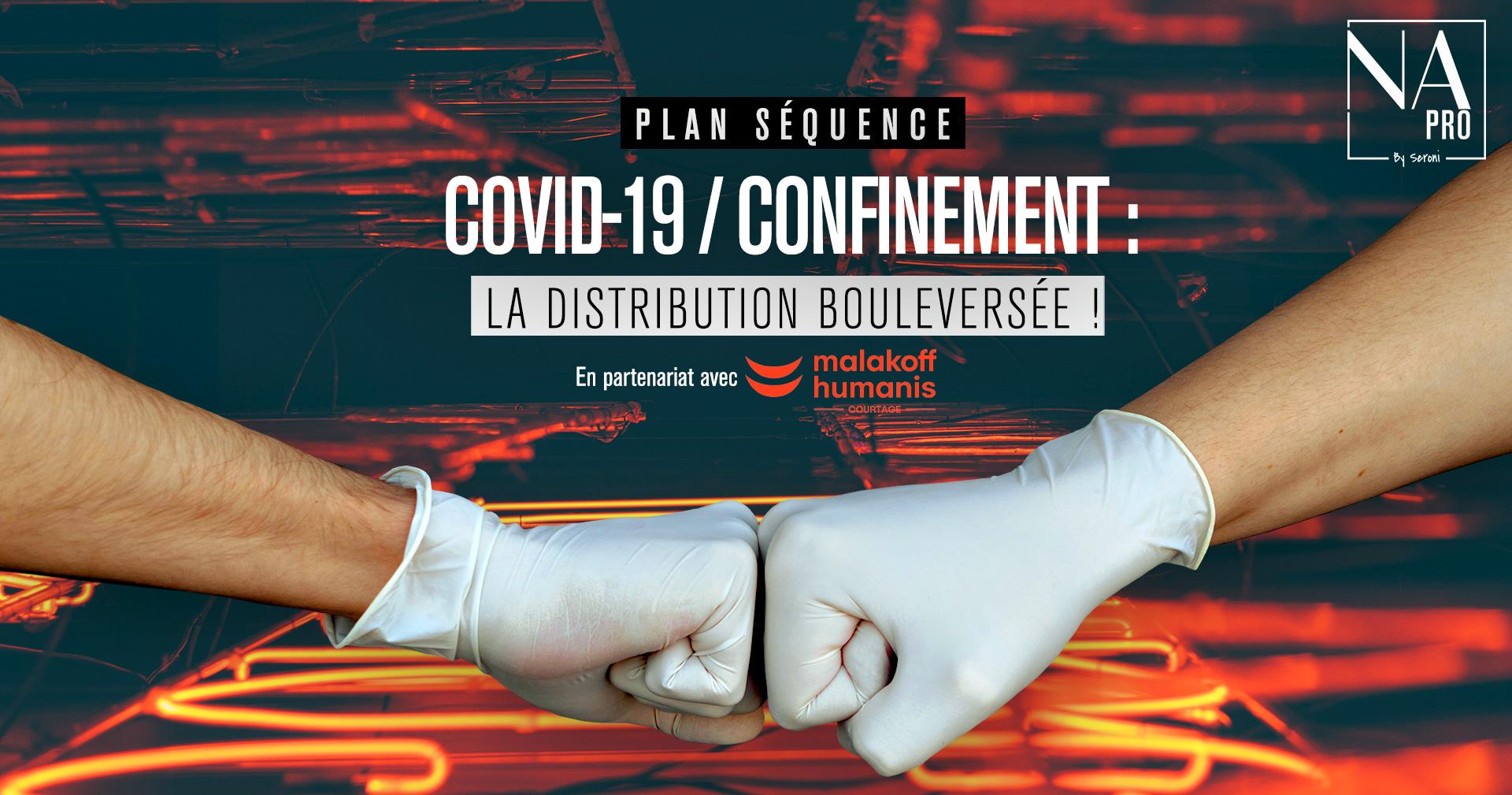 Covid-19 / Confinement : La distribution bouleversée !