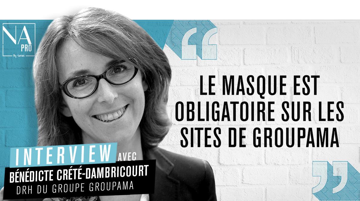 """Bénédicte Crété : """"Le masque est obligatoire sur les sites de Groupama"""""""