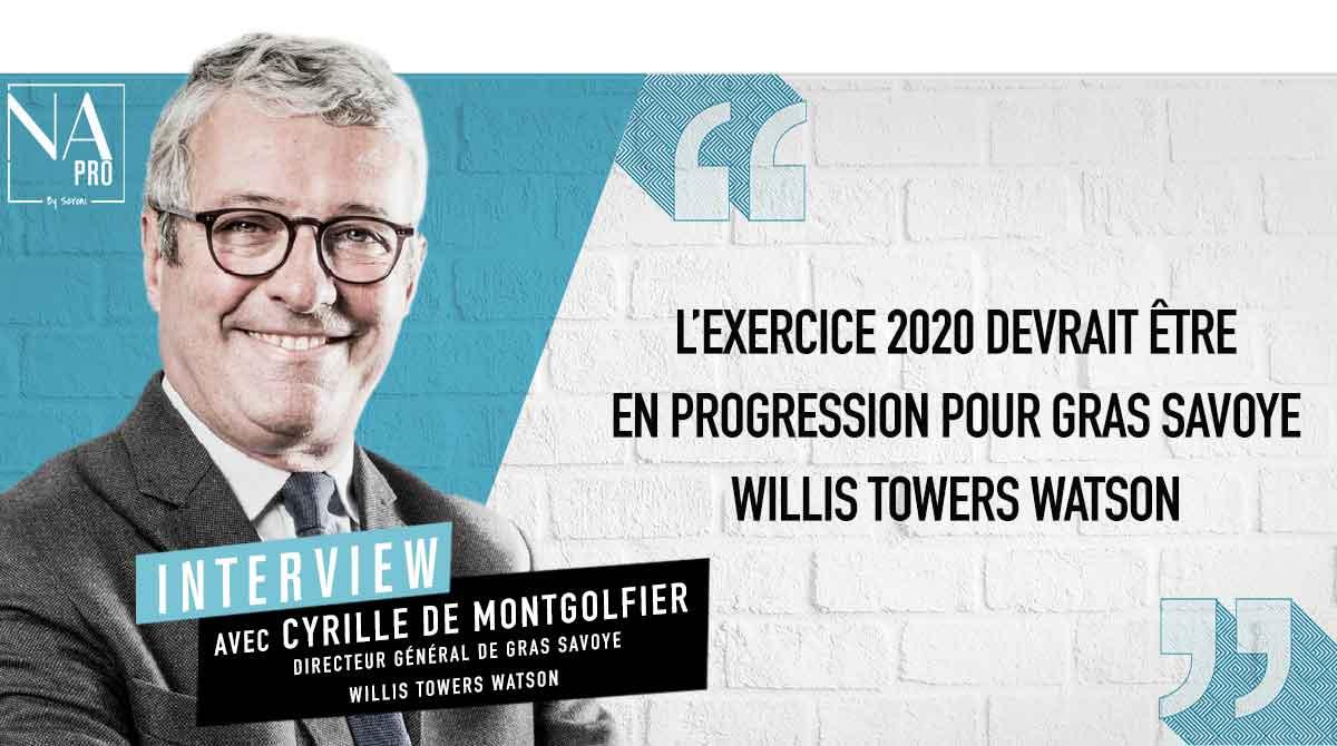 """Cyrille de Montgolfier : """"2020 devrait être en progression pour Gras Savoye Willis Towers Watson"""""""