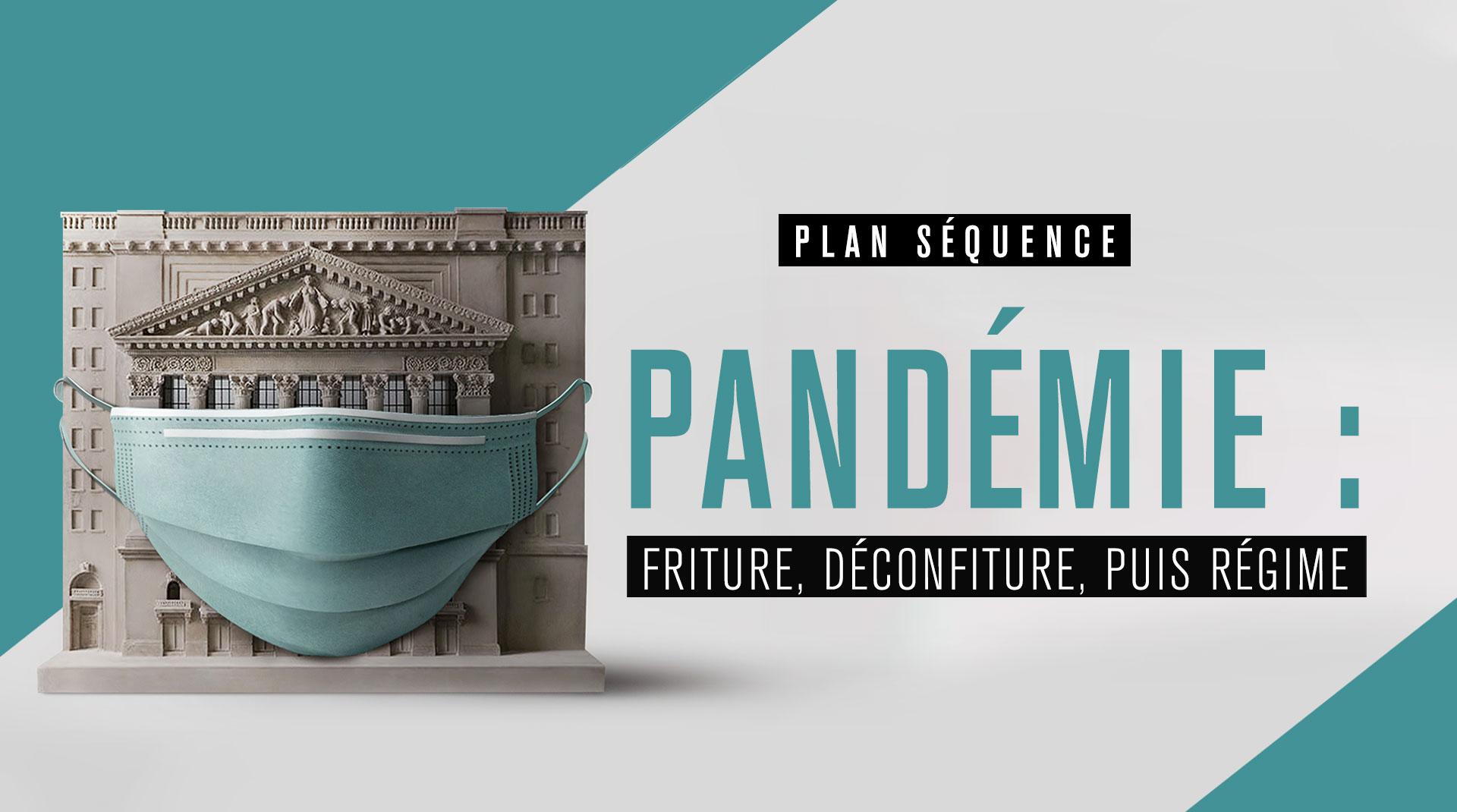 Plan séquence - Pandémie : Friture, déconfiture, puis régime