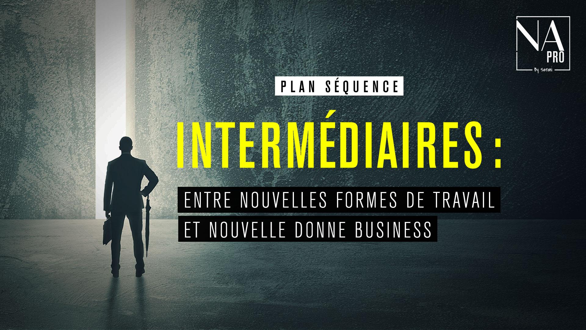 Plan séquence - Intermédiaires : Entre nouvelles formes de travail et nouvelle donne business