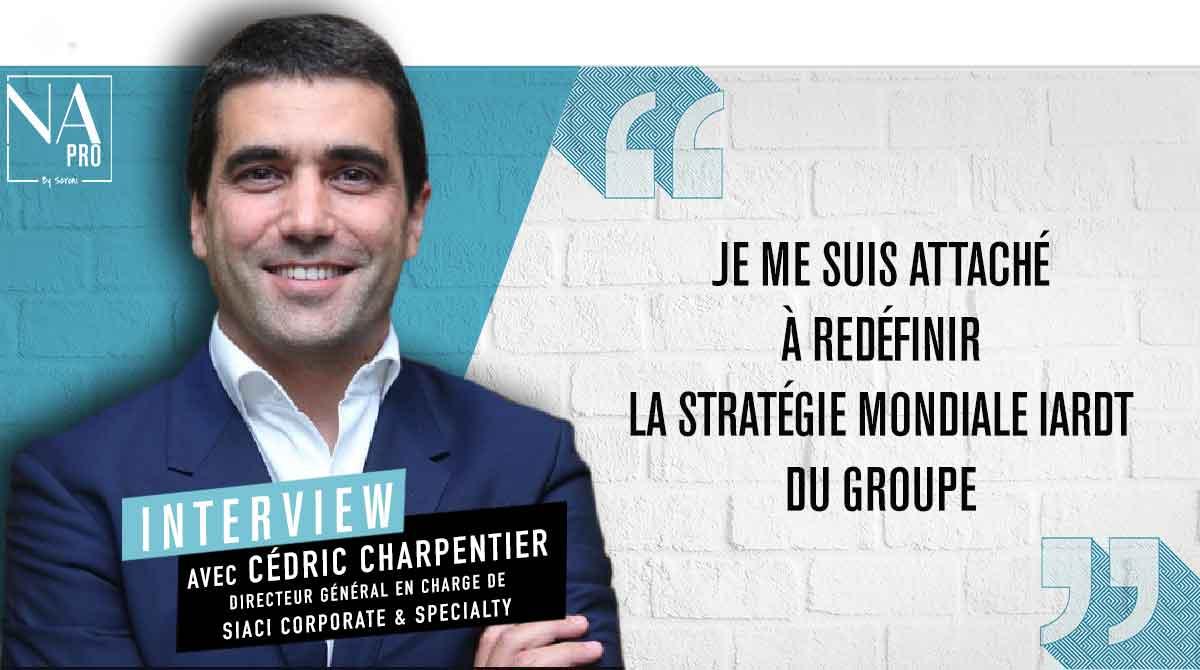 """Cédric Charpentier : """"Je me suis attaché à redéfinir la stratégie mondiale IARDT du groupe"""""""