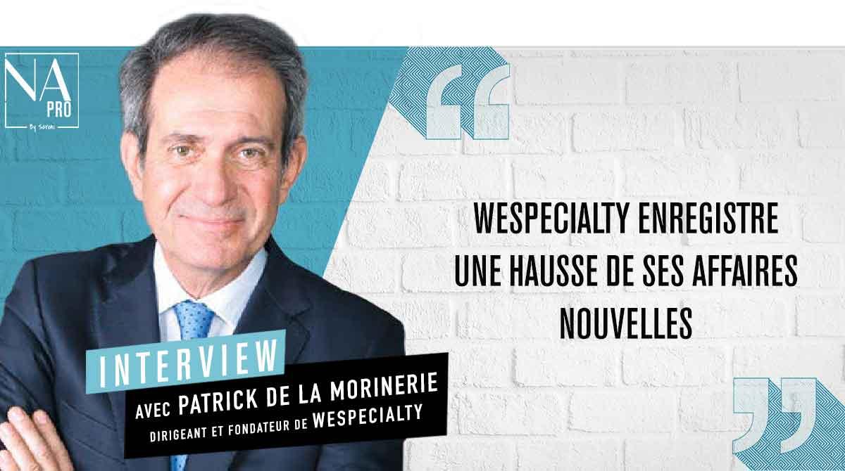 """Patrick de La Morinerie : """"WeSpecialty enregistre une hausse de ses affaires nouvelles"""""""