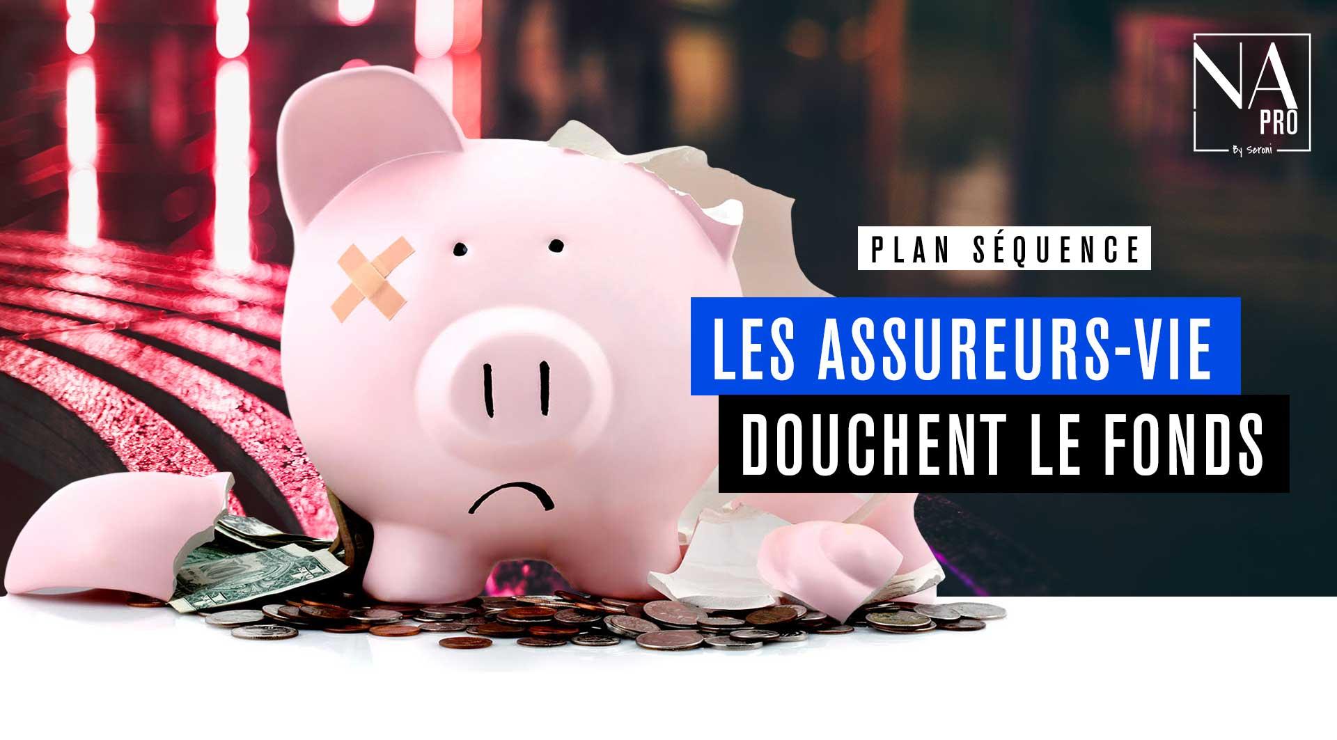 Plan séquence - Les assureurs-vie douchent le fonds