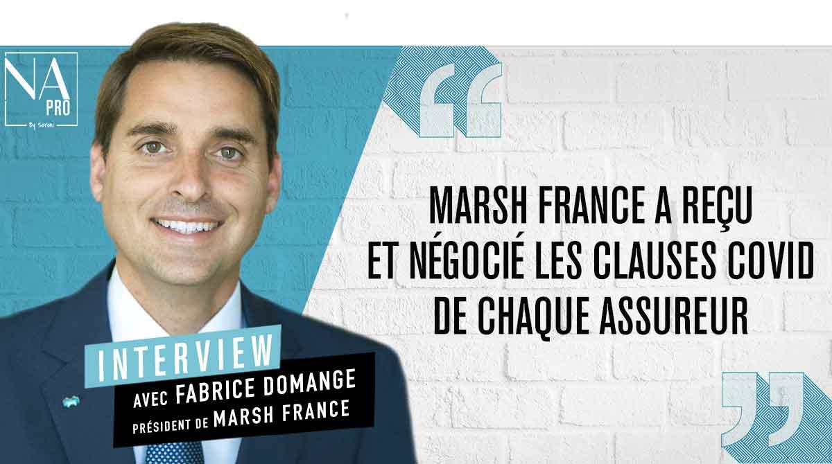 """Fabrice Domange : """"Marsh France a reçu et négocié les clauses Covid de chaque assureur"""""""