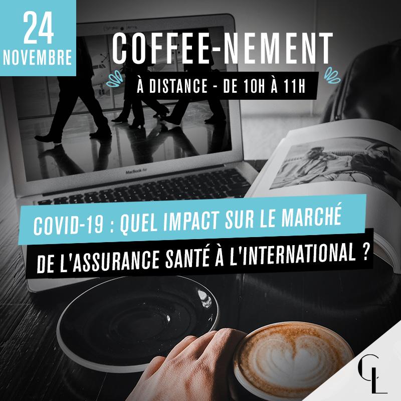 Coffee-nement : Covid-19 - Quel impact sur le marché de l'assurance santé à l'international ?