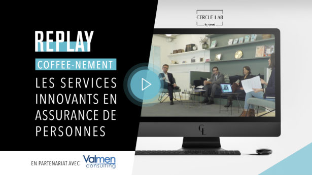 REPLAY - Coffee-nement : Les services innovants en assurance de personnes