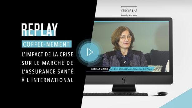 REPLAY - L'impact de la crise sur le marché de l'assurance santé à l'international