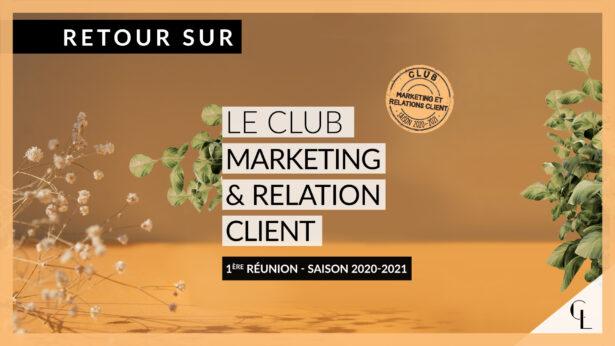 Retour sur le 1er club marketing et relation client – Saison 2020-2021