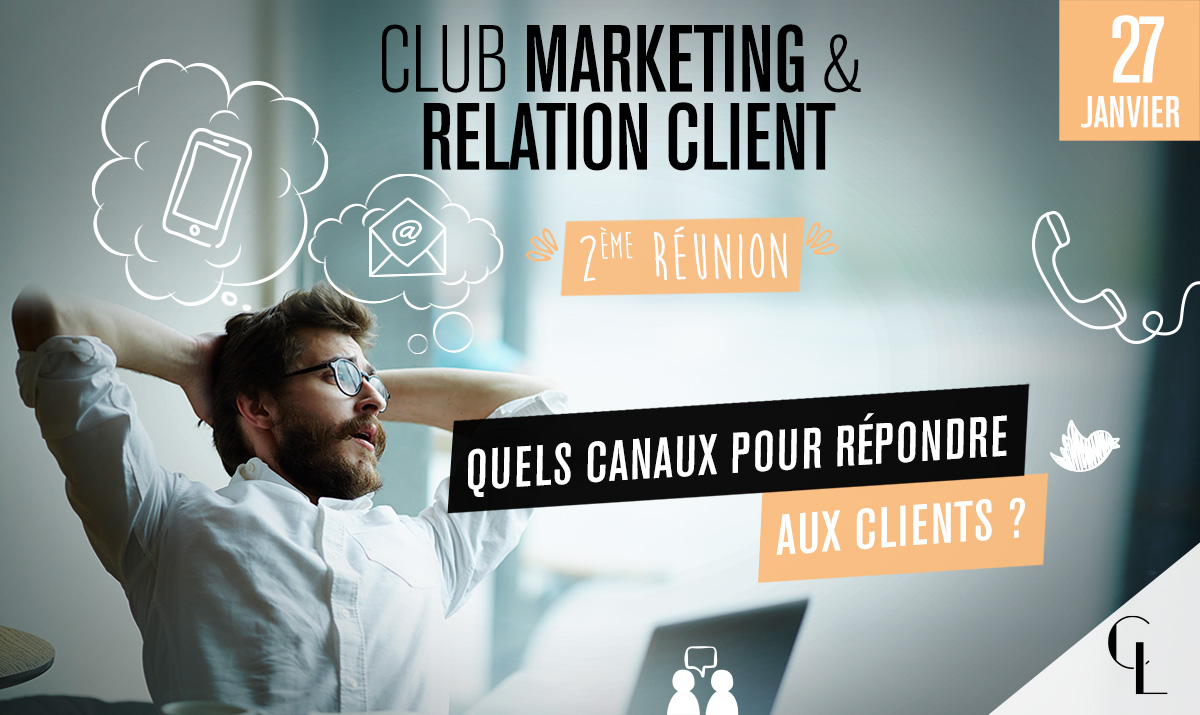 Club Marketing & Relation Client - 2ème réunion