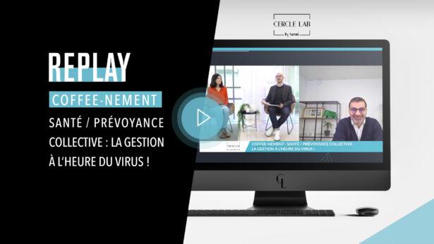 REPLAY – Santé / Prévoyance collective : la gestion à l'heure du virus !