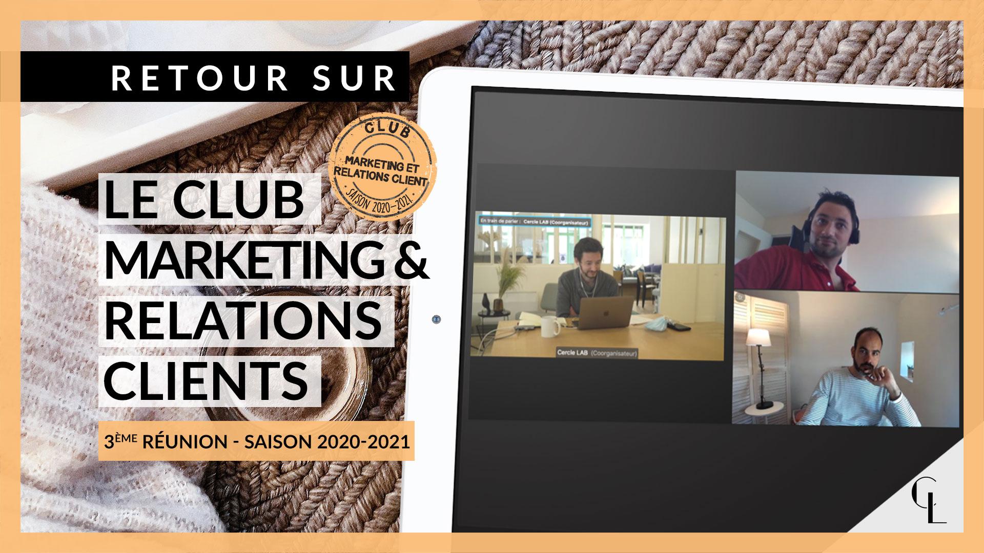 Retour sur le 3e club marketing et relation client – Saison 2020-2021