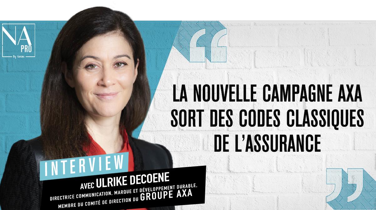 """Ulrike Decoene : """"La nouvelle campagne Axa sort des codes classiques de l'assurance"""""""
