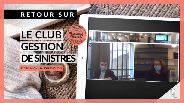 Cercle LAB - Retour sur la 3ème réunion du club Gestion de sinistres