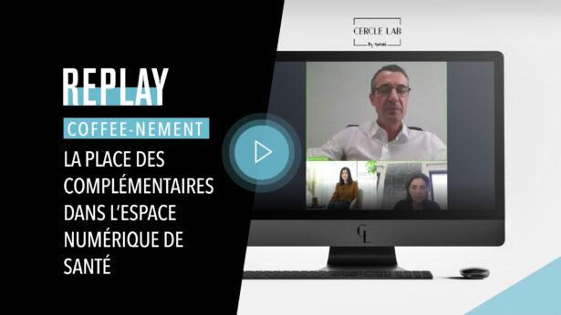 REPLAY : La place des complémentaires dans l'Espace numérique de santé