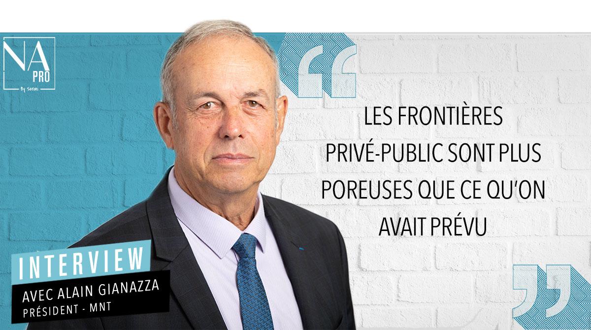 """Alain Gianazza (MNT) : """"Les frontières privé-public sont plus poreuses que prévu"""""""