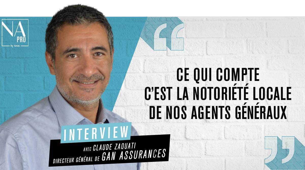 """Claude Zaouati : """"Ce qui compte c'est la notoriété locale de nos agents généraux"""""""