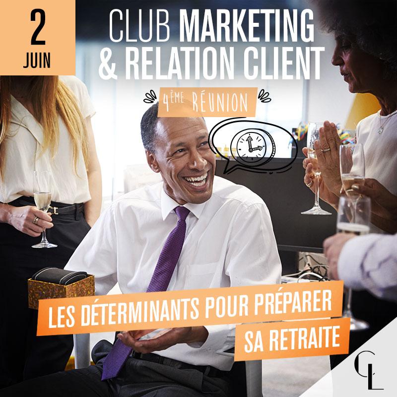 Club Marketing et Relation Client - 4ème réunion, saison 2021 / 2022