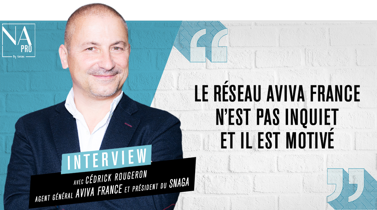 """Cédrick Rougeron : """"Le réseau Aviva France n'est pas inquiet et il est motivé"""""""